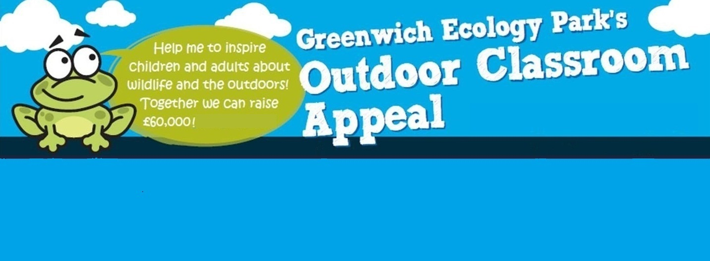Banner advertising Greenwich Ecology Park Outdoor Classroom Appeal
